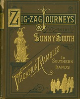 Zigzag Journey in the Sunny South, or, Wonder Tales of Early American History