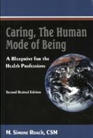 Caring, the human mode of being : a blueprint for the health professions