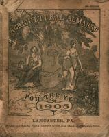 Agricultural almanac, for the year of our Lord 1905 : Being the first after leap year, and until the 4th of July, the 129th of American independence ; Arranged after the system of the German calendars ... Calculated for the meridian of Pennsylvania and th
