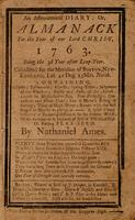 An astronomical diary, or, Almanack for the year of our Lord Christ 1763 : being the 3d year after leap-year : calculated for the meridian of Boston, New England, lat. 42 deg. 25 min. north