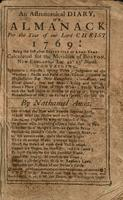 An astronomical diary, or, Almanack for the year of our Lord Christ 1769 : being the first after bissextile or leap-year. Calculated for the meridian of Boston, New-England, lat. 42° 25' north.