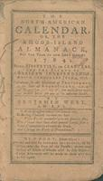 The North-American calendar, or, The Rhode-Island almanack, for the year of our Lord Christ 1784 : being bissextile, or leap-year, and the eighth of American independence, which commenced July 4, 1776. Calculated for the meridian of Providence in the stat