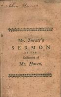 Gospel ministers considered as the servants of Christ : a sermon preached at the ordination of the Rev. Mr. Thomas Haven, November 7th, 1770