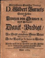 "Des berühmten Englischen Theologi: D. Wilbert Burnets Seiner Hoheit des Prinzen von Oranien, Hoff-Bredigers, Danck-Predigt [""The famous English theologian D.  Gilbert Burnet: A sermon preached in the chapel of St. James's, before His Highness the Prince o"