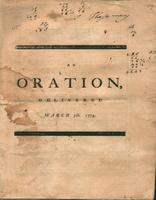 An oration, delivered March fifth, 1773, at the request of the inhabitants of the town of Boston; to commemorate the bloody tragedy of the fifth of March, 1770