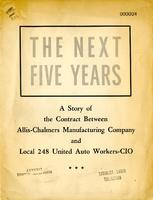 The Next five years : a story of the contract between Allis-Chalmers Manufacturing Company and Local 248 United Auto Workers-CIO