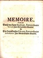 "Memoire, präsentirt durch den Herrn Stanhope [""Memorial presented at the Hagü by Mr. Stanhope, Envoy Extraordinary from His Majesty of Great Britain, to the Count d'Avoux Ambassador Extraordinary from the most Christian King.""]"