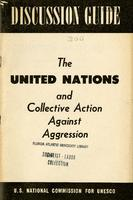 A discussion guide on the United Nations as an instrument of collective action against aggression, with specific reference to Korea