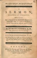The violent destroyed and oppressed delivered. A sermon preached at Lexington, April 19, 1777. For a memorial of the bloody tragedy, barbarously acted, by a party of British troops, in that town and the adjacent, April 19, 1775.