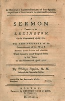 A memorial of Lexington Battle, and of some signal interpositions of Providence in the American Revolution. : a sermon preached at Lexington, on the nineteenth of April, 1782.