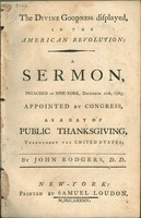 The Divine goodness displayed, in the American Revolution : a sermon, preached in New-York, December 11th, 1783. Appointed by Congress, as a day of public thanksgiving, throughout the United States