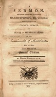 A sermon, delivered before His Excellency Caleb Strong, esq., governor, the honorable the Council, Senate and House of representatives of the commonwealth of Massachusetts, May 26, 1802. Being the day of general election.