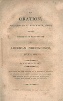 An oration, pronounced at Worcester, (Mass.) on the thirty-sixth anniversary of American independence, July 4, 1812 by Francis Blake.