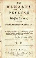 Brief remarks on the Defence of the Halifax libel, on the British-American-colonies. : [Three lines in Latin from Cicero].