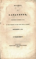 Eulogy on Lafayette, delivered in Faneuil hall, at the request of the young men of Boston, September 6, 1834.