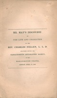A discourse on the life and character of the Rev. Charles Follen, L.L.D. : who perished, Jan. 13, 1840, in the conflagration of the Lexington : delivered before the Massachusetts Anti-Slavery Society, in the Marlborough Chapel, Boston, April 17, 1840