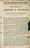 """See the conquering hero comes"" : principles of Stephen A. Douglas illustrated in his speeches."