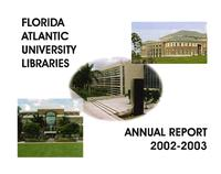Florida Atlantic University libraries annual report 2002-2003