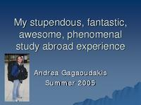 My stupendous, fantastic, awesome, phenomenal study abroad experience
