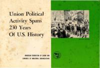 Union political activity spans 230 years of U.S. history.