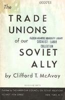 The trade unions of our Soviet ally.