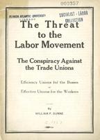 The threat to the labor movement : the conspiracy against the trade unions.