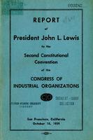 Report of President John L. Lewis to the second constitutional convention of the Congress of Industrial Organizations, San Francisco, California, October 10, 1939.
