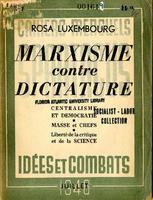 Marxisme contre dictature : centralisme et démocratie, masse et chefs, liberté de la critique et de la science.