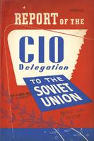 Report of the CIO delegation to the Soviet Union.