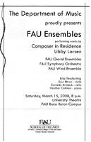 Program--FAU ensembles performing works by composer in residence, Libby Larsen - March 2008