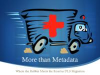 More than Metadata Where the Rubber Meets the Road in DLS Migration