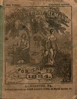 Agricultural almanac, for the year of our Lord 1884 : being a bissextile or leap year, and until the 4th of July, the 108th of American independence ; Arranged after the system of the German calendars ... Carefully calculated for the meridian of Pennsylva