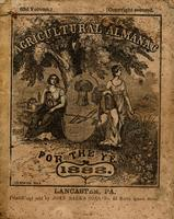 Agricultural almanac, for the year of our Lord 1888 : being a bissextile or leap year, and until the 4th of July, the 112th of American independence ; Arranged after the system of the German calendars ... Carefully calculated for the meridian of Pennsylva