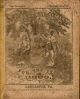 Agricultural almanac, for the year of our Lord 1890 : being a bissextile or leap year, and until the 4th of July, the 114th of American independence ; Arranged after the system of the German calendars ... Carefully calculated for the meridian of Pennsylva