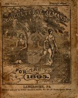 Agricultural almanac, for the year of our Lord 1895 : being the third after leap year, and until the 4th of July, the 119th of American independence. Arranged after the system of the German calendars ... Carefully calculated for the meridian of Pennsylvan