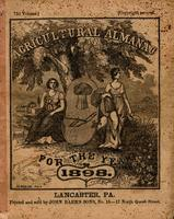 Agricultural almanac, for the year of our Lord 1898 : being the second after leap year, and until the 4th of July, the 122d of American Independence: arranged after the system of the German calendars ... carefully calculated for the meridian of Pennsylvan
