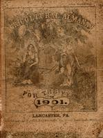Agricultural almanac, for the year of our Lord 1901 : being the fifth after leap year, and until the fourth of July the 125th of American independence ; arranged after the system of the German calendars ... carefully calculated for the meridian of Pennsyl