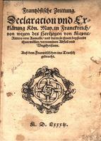 Franβösische Zeittung. Declaration und Erklärung Kön. Maj. in Franckreich [French Newspaper: Royal Declaration and Statement [by Henry III]