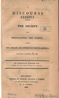 A discourse before the Society for propagating the gospel among the Indians and others in North America : delivered November 5th, 1807