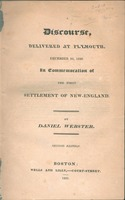 A discourse, delivered at Plymouth, December 22, 1820 : in commemoration of the first settlement of New-England