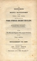 The petitions of Rufus Davenport to the twenty four states, for the adoption of the free debt rules. : [Two lines of verse] : Also, the rise and progress--the usurped dominion, and the urged abolition, of imprisonment for debt.
