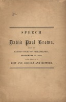 Speech of David Paul Brown, before the Mayor's Court of Philadelphia, September 17, 1825 : on the subject of a riot and assault and battery