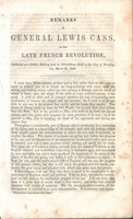 Remarks of general Lewis Cass, on the late French Revolution delivered at a public meeting held in Odd-Fellows Hall, in the City of Washington, March 28, 1848.