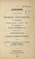 An address, delivered before the musical convention, at Newburyport, under the direction of Professor L. Mason, June 18th and 19th, 1851