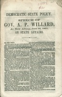 Democratic state policy : speech of Gov. A.P. Willard, at New Albany, June 16, 1860, on state affairs.