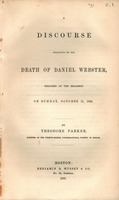 A discourse occasioned by the death of Daniel Webster : preached at the Melodeon on Sunday October 31, 1852