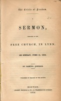 The crisis of freedom. A sermon, preached at the Free Church, in Lynn, on Sunday, June 11, 1854 by Samuel Johnson.