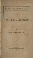The end and means of a liberal education. An inaugural address, delivered July 11, 1854