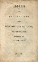 Address and proceedings of the Democratic State Convention : held at Syracuse, September 13, 1853.
