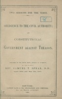 Two sermons for the times : obedience to the civil authority : and constitutional government against treason : preached in the South Presbyterian Church of Brooklyn